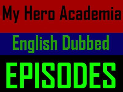 My Hero Academia English Dubbed Episodes