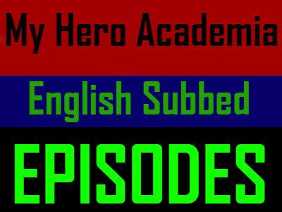 My Hero Academia English Subbed Episodes