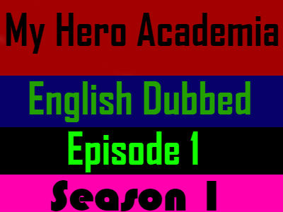 My Hero Academia Season 1 Episode 1 English Dubbed