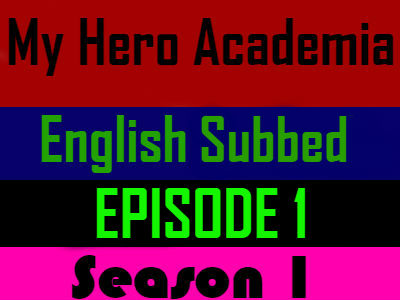 My Hero Academia Season 1 Episode 1 English Subbed