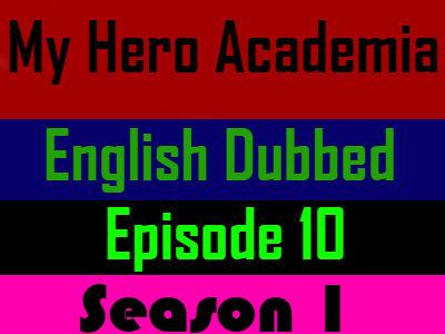 My Hero Academia Season 1 Episode 10 English Dubbed
