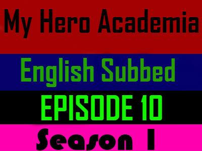 My Hero Academia Season 1 Episode 10 English Subbed