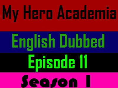 My Hero Academia Season 1 Episode 11 English Dubbed