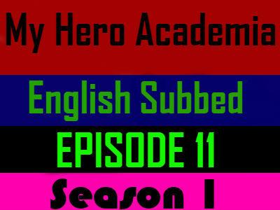 My Hero Academia Season 1 Episode 11 English Subbed