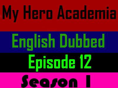 My Hero Academia Season 1 Episode 12 English Dubbed