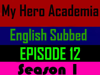 My Hero Academia Season 1 Episode 12 English Subbed