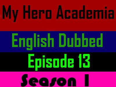My Hero Academia Season 1 Episode 13 English Dubbed