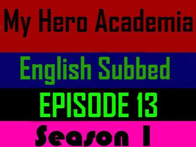 My Hero Academia Season 1 Episode 13 English Subbed