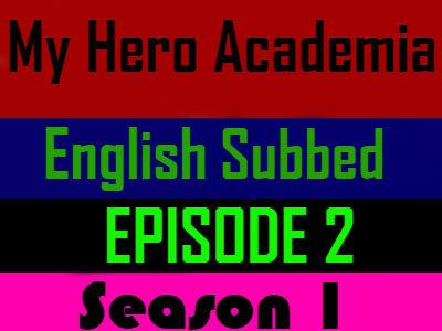 My Hero Academia Season 1 Episode 2 English Subbed