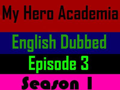 My Hero Academia Season 1 Episode 3 English Dubbed