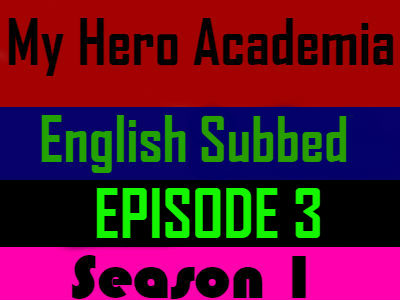 My Hero Academia Season 1 Episode 3 English Subbed
