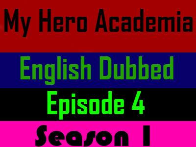 My Hero Academia Season 1 Episode 4 English Dubbed