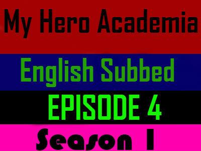 My Hero Academia Season 1 Episode 4 English Subbed