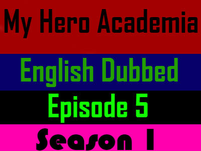 My Hero Academia Season 1 Episode 5 English Dubbed