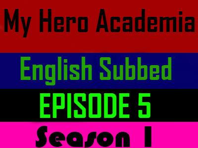 My Hero Academia Season 1 Episode 5 English Subbed