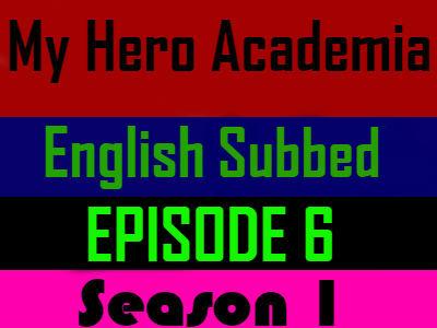 My Hero Academia Season 1 Episode 6 English Subbed