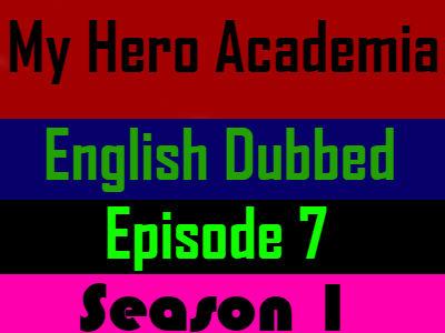 My Hero Academia Season 1 Episode 7 English Dubbed
