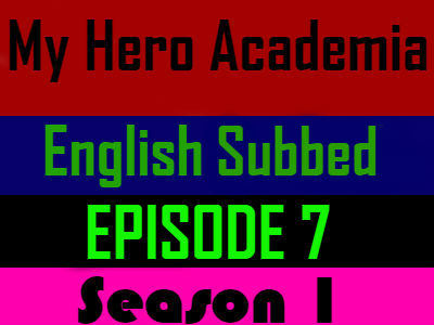 My Hero Academia Season 1 Episode 7 English Subbed