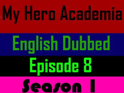 My Hero Academia Season 1 Episode 8 English Dubbed