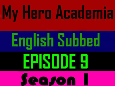 My Hero Academia Season 1 Episode 9 English Subbed