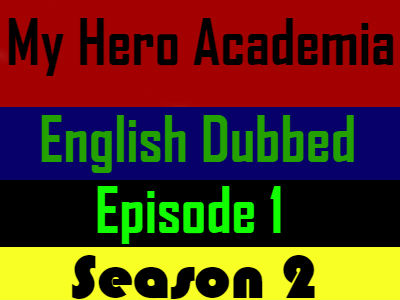 My Hero Academia Season 2 Episode 1 English Dubbed