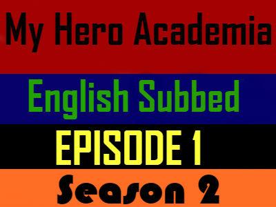 My Hero Academia Season 2 Episode 1 English Subbed