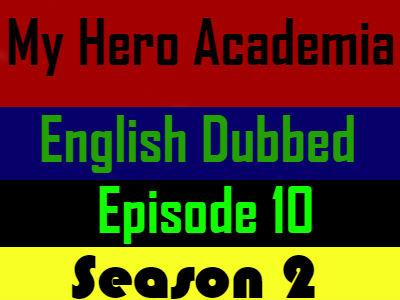 My Hero Academia Season 2 Episode 10 English Dubbed