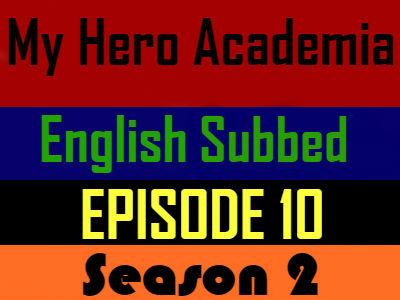 My Hero Academia Season 2 Episode 10 English Subbed