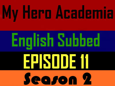 My Hero Academia Season 2 Episode 11 English Subbed