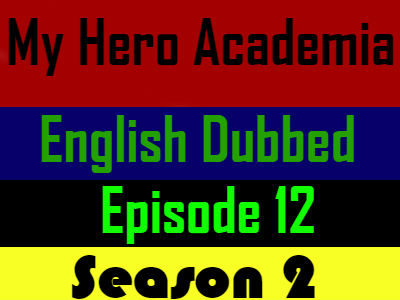 My Hero Academia Season 2 Episode 12 English Dubbed