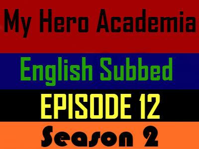 My Hero Academia Season 2 Episode 12 English Subbed