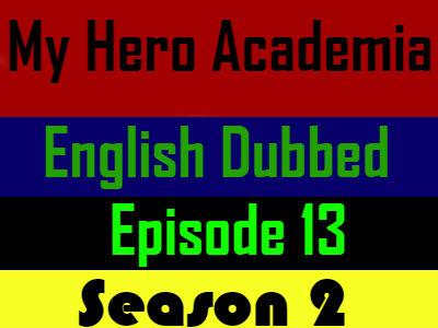 My Hero Academia Season 2 Episode 13 English Dubbed