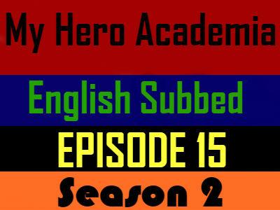 My Hero Academia Season 2 Episode 15 English Subbed