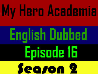 My Hero Academia Season 2 Episode 16 English Dubbed
