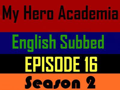 My Hero Academia Season 2 Episode 16 English Subbed