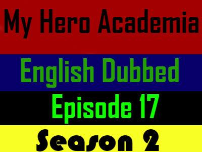 My Hero Academia Season 2 Episode 17 English Dubbed