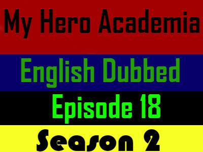 My Hero Academia Season 2 Episode 18 English Dubbed