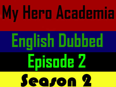 My Hero Academia Season 2 Episode 2 English Dubbed