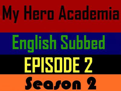My Hero Academia Season 2 Episode 2 English Subbed