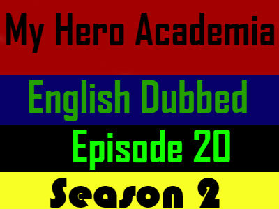 My Hero Academia Season 2 Episode 20 English Dubbed