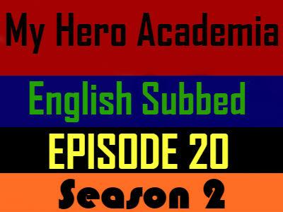 My Hero Academia Season 2 Episode 20 English Subbed
