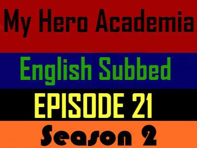 My Hero Academia Season 2 Episode 21 English Subbed
