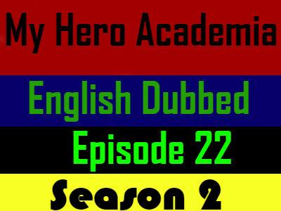 My Hero Academia Season 2 Episode 22 English Dubbed