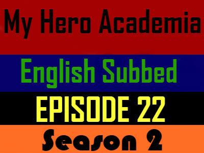 My Hero Academia Season 2 Episode 22 English Subbed