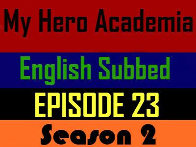 My Hero Academia Season 2 Episode 23 English Subbed