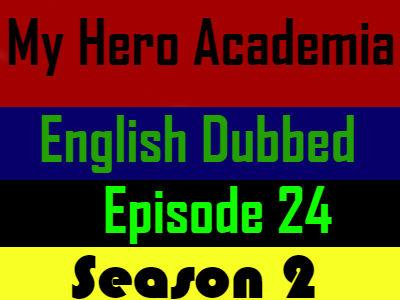 My Hero Academia Season 2 Episode 24 English Dubbed