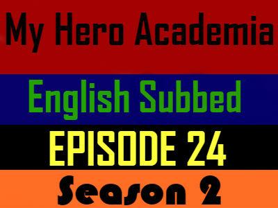 My Hero Academia Season 2 Episode 24 English Subbed
