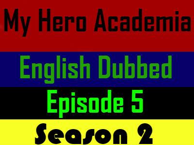 My Hero Academia Season 2 Episode 5 English Dubbed