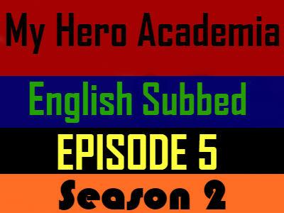 My Hero Academia Season 2 Episode 5 English Subbed