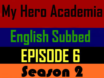My Hero Academia Season 2 Episode 6 English Subbed